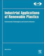 Plastics Design Library: Industrial Applications of Renewable Plastics :...