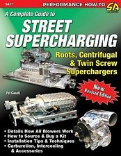 Street Supercharging: Roots, Centrifugal & Twin Screw Superchargers S-A Design