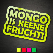 13116 Mongo is keene Frucht! Aufkleber 99x149mm NEON Sticker JDM OEM DUB Shocker
