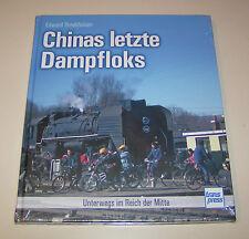 Bildband - Chinas letzte Dampfloks - Unterwegs im Reich der Mitte!
