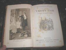 THACKERAY-VANITY FAIR A NOVEL WITHOUT A HERO c.1900 CAXTON PUBLISHING HARD BACK
