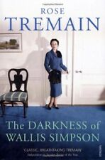 The Darkness of Wallis Simpson By Rose Tremain. 9780099268567