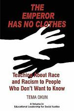 The Emperor Has No Clothes: Teaching about Race and Racism to People Who Don't W