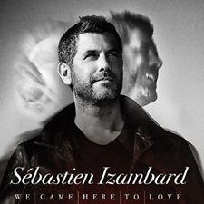 SEBASTIEN IZAMBARD - WE CAME HERE TO LOVE   CD NEUF