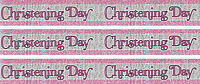 CHRISTENING DAY GIRL BANNERS PINK/ SILVER FOIL (BGC)