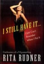 I Still Have It . . . I Just Can't Remember Where I Put It: Confessions of a Fif