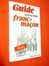 Guide pour un futur franc-maçon.  [Franc-maçonnerie]