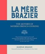 La Mère Brazier: The Mother of Modern French Cooking,Drew Smith, Euge?nie Brazie
