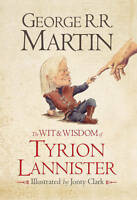 The Wit & Wisdom of Tyrion Lannister, R. R. Martin, George, New