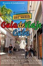 Guia de Viaje Cuba 2016: Tiendas, Restaurantes, Atracciones y Vida Nocturna, 201