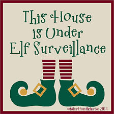 PRIMITIVE STENCIL THIS HOUSE IS UNDER ELF  12X12   .007 MIL FREE SHIPPING