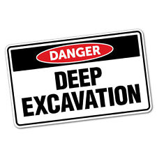 Danger Deep Excavation Sticker Decal Safety Sign Car Vinyl #6412ST