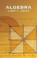 Dover Books on Mathematics: Algebra by Larry C. Grove (2010, Paperback, New...