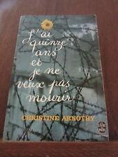 Christine Arnothy: j'ai quinze ans et je ne veux pas mourir/ Le Livre de Poche