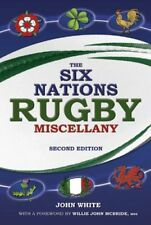 The Six Nations Rugby Miscellany,John D. T. White