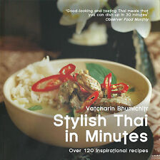 Stylish Thai In Minutes. Over 120 Inspirational Recipes by Vatcharin Bhumichitr