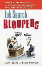 Job Search Bloopers: Every Mistake You Can Make on the Road to Career Suicide...