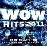 Various Artists • WOW Hits 2011 Today's Top Christian Artists • 2CD • 2010 Word