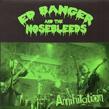 ED BANGER & THE NOSEBLEEDS - ANNIHILATION PuNk KBD LTD to 300 Copies GREEN Vinyl