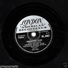 "GREAT 1957 CHARLIE GRACIE CHART 78 "" WANDERING EYES ""  UK LONDON HLU8467 EX-"