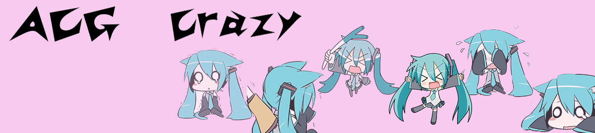 ACG Crazy