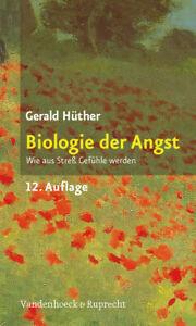 Biologie der Angst: Wie aus Streß Gefühle werden - Gerald Hüther [Taschenbuch, 3
