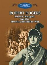 Robert Rogers: Rogers' Rangers and the French and Indian War (Library -ExLibrary