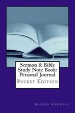 Sermon & Bible Study Note Book Personal Journal Pocket Edition by Caddell Alison
