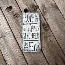 Handmade wooden sign. Hope is the only thing stronger than fear home decor