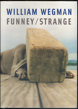 William WEGMAN. Funney / Strange. Yale University Press, 2006.