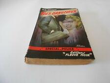 SPECIAL POLICE NUMERO 73 : TRES DANGEREUX EDIT FLEUVE NOIR 1955