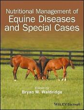 Nutritional Management of Equine Diseases and Special Cases by Bryan M. Waldr...