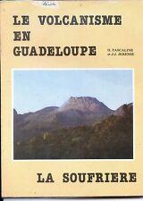 LE VOLCANISME EN GUADELOUPE - La Soufrière - H. Pascaline J-J. Jérémie 1984