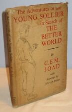ADVENTURES OF YOUNG SOLDIER IN SEARCH OF THE BETTER WORLD 1943 1ST C.E.M. JOAD 5