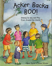 Acker Backa Boo: Games to Say and Play from Around the World,Winter, Susan, Dunn