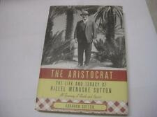 The Aristocrat: The Life and Legacy of HILLEL MENASHE SUTTON Syrian from Aleppo
