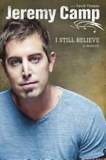 I Still Believe by Jeremy Camp (2013, Paperback)