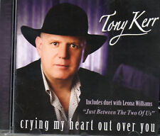 TONY KERR - CRYING MY HEART OUT OVER YOU - CD  - Free Post UK