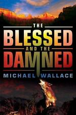 Blessed and the Damned by Wallace, Michael