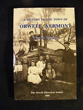 A History Of The Town of Orwell, Vermont Past & Present (Paperback, 1988) Scarce