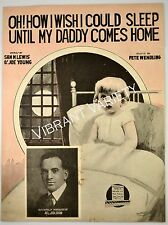 Oh! How I wish I Could Sleep Until My Dady comes Home 1918 sheet music Barbelle