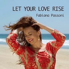 LET YOUR LOVE RISE by Fabiana Passoni (CD)