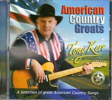 TONY KERR - AMERICAN COUNTRY GREATS - CD - Free  Post UK