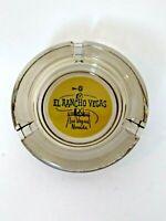 "Vintage El Rancho Vegas Glass Ashtray Round 4"""
