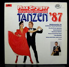 Max Greger Und Sein Grosses Tanzorchester Tanzen '87 LP Mint- 831 079-1 Germany