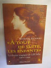 """Martin Doerry """"A tout de suite les enfants (Le destin de Lilli Jahn 1900-1944)"""""""