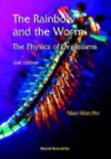 Very Good, The Rainbow and the Worm: The Physics of Organisms, Mae-Wan Ho, PhD,