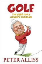 Good, Golf: The Cure for a Grumpy Old Man, Alliss, Peter, Book