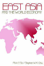 East Asia and the World Economy (Science Masters) by So, Alvin Y., Chiu, Stephe