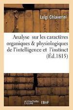 Analyse Sur les Caracteres Organiques Physiologiques de l'Intelligence et...